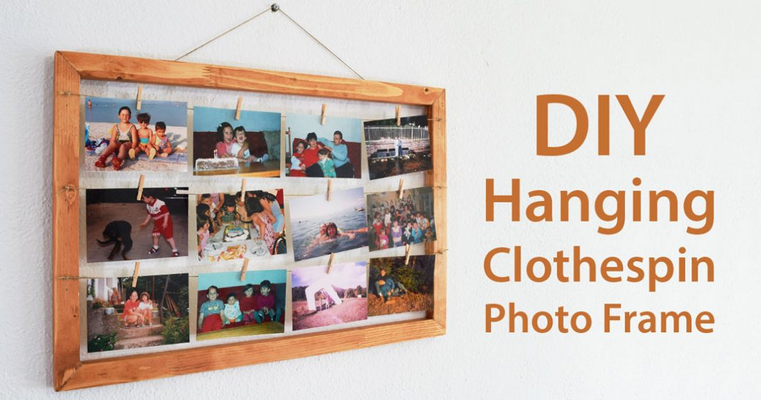 How To Make A Hanging Clothespin Photo Frame | DIY Project ...